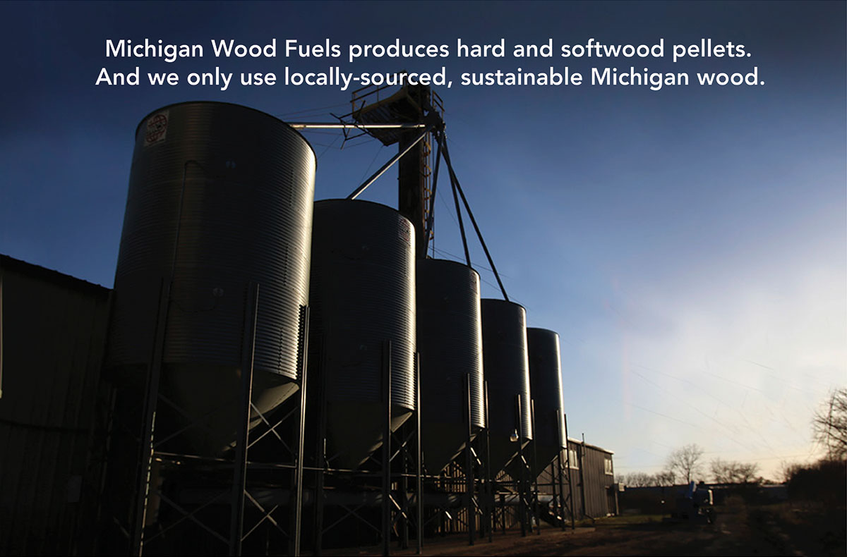 """Michigan Wood Fuels produces hard and softwood pellets. And we only use locally-sourced, sustainable Michigan wood. """""""